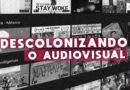 Descolonizando o audiovisual pela soberania do visível