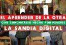 La Sandia Digital: Metodologias de Cine Comunitário Hecho Por Mujeres